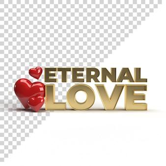 Texto de amor eterno em 3d para renderização de ouro de celebração dos namorados com coração