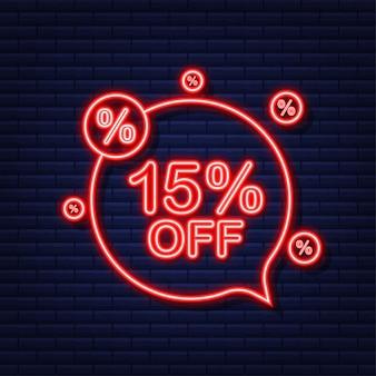 15 pour cent de réduction sur la bannière de réduction de vente. icône néon. étiquette de prix de l'offre de remise. illustration vectorielle.