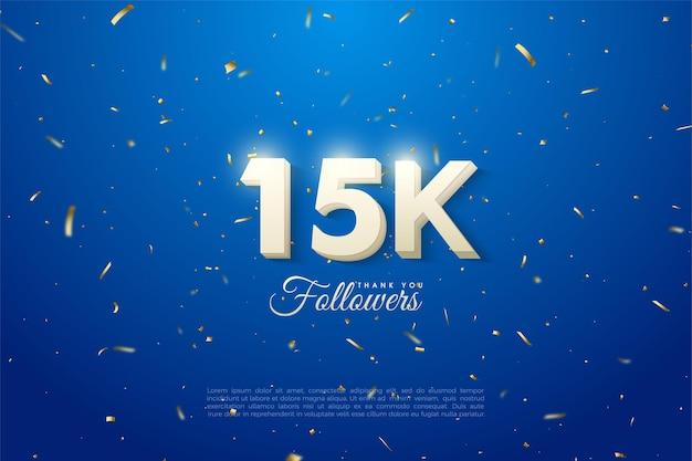 15000 abonnés avec des chiffres blancs audacieux qui brillent en haut.