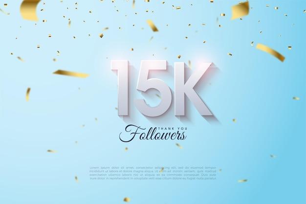 15k adeptes avec des numéros ombragés doux sur un fond bleu ciel.