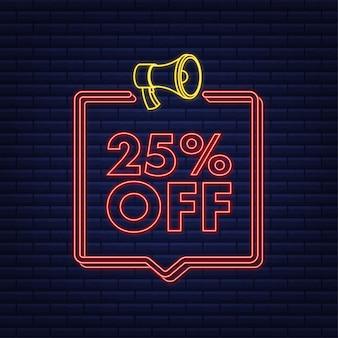 25 pour cent de réduction sur la bannière néon de remise avec mégaphone étiquette de prix de l'offre de remise