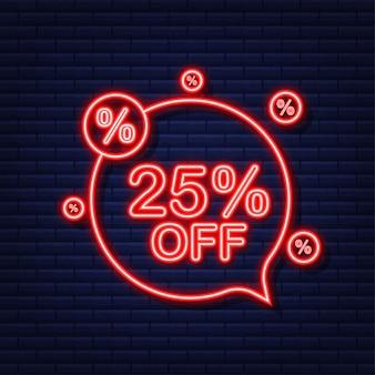 25 pour cent de réduction sur la bannière de réduction de vente. icône néon. étiquette de prix de l'offre de remise. illustration vectorielle.