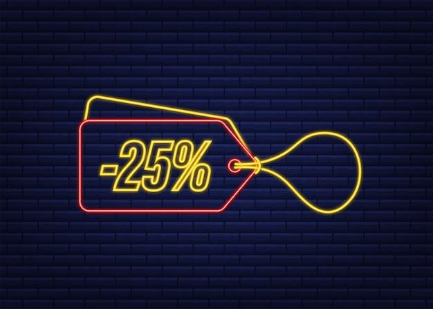 25 pour cent de réduction sur l'étiquette de néon de remise sur l'étiquette de prix de l'offre de remise