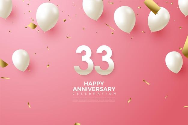 33e anniversaire avec des chiffres et des ballons blancs