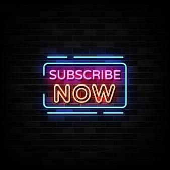 Abonnez-vous maintenant neon signs. modèle de conception de style néon