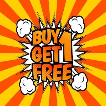 Achetez-en un gratuit, un poster publicitaire. pop art, style bulle de discours comique.