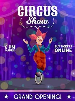 Affiche de cirque shapito, clown de dessin animé sur monocycle sur scène