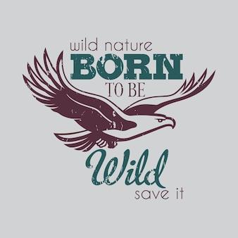 Affiche de conception créative avec aigle et texte né pour être sauvage