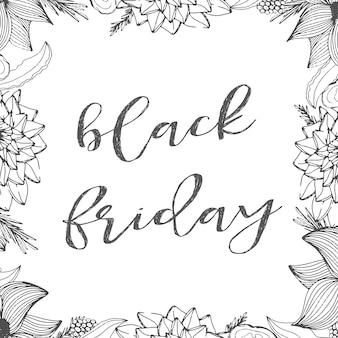 Affiche du vendredi noir avec des fleurs pour les magasins. carte postale dessinée avec le lettrage 'black friday'. contexte