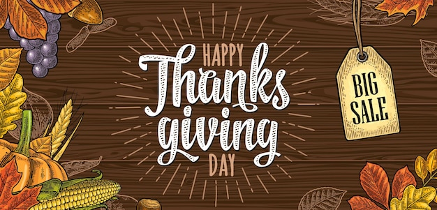 Affiche horizontale avec lettrage de calligraphie happy thanksgiving day. vector illustration de gravure vintage couleur citrouille, maïs, feuille d'érable, gland, graine de châtaignier sur la texture du bois brun. étiquette de vente suspendue
