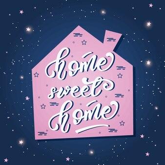Affiche de lettrage avec une phrase sur la maison