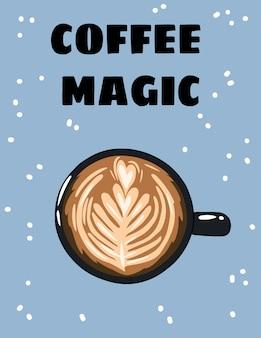 Affiche magique de café avec une tasse de café. carte postale dessinée à la main
