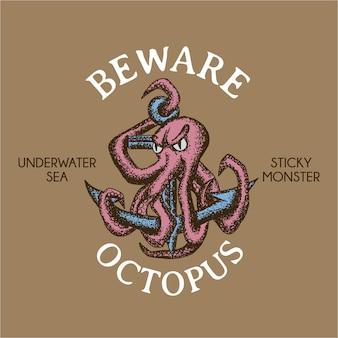 Affiche maritime sticky monster avec phrase méfiez-vous du poulpe
