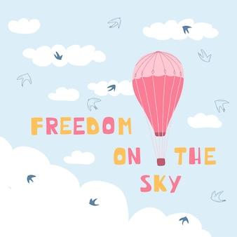 Affiche mignonne avec des montgolfières, des nuages, des oiseaux et des lettres manuscrites liberté dans le ciel. illustration pour la conception de chambres d'enfants, de cartes de vœux, de textiles. vecteur