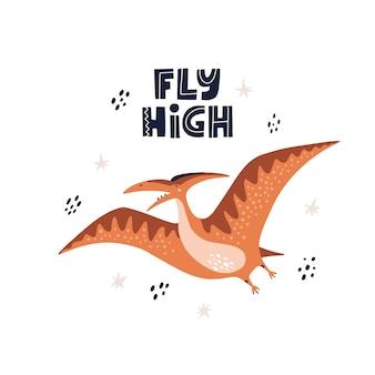 Affiche mignonne pour la pépinière avec le ptérodactyle et le haut lettrage de mouche. illustration vectorielle dessinée à la main.