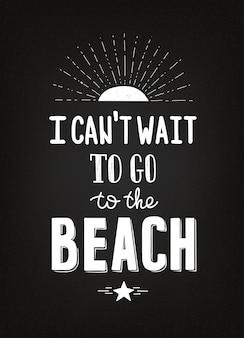 Affiche de motivation d'été de craie dessinée à la main sur le tableau noir