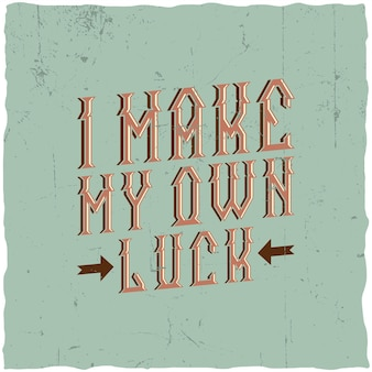 Affiche de motivation. je fais ma propre chance.