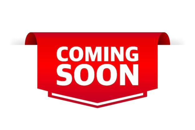 Affiche plate avec étiquette rouge à venir sur fond blanc pour la conception de bannière conception plate de bannière