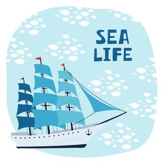 Affiche pour enfants de la mer avec voilier et lettrage sea life en style cartoon. concept mignon pour impression d'enfants. illustration pour la carte postale de conception, textiles, vêtements. vecteur