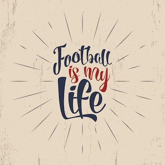 Affiche rétro de typographie de football. superposition de football, logo du tournoi. le football est ma vie conception rétro de lettrage à la main pour des présentations, des brochures, des équipements sportifs, du web, un t-shirt imprimé, une identité sportive.