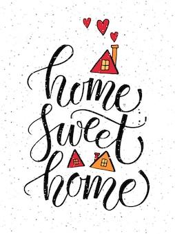 Affiche de typographie dessinée à la main citation home sweet home sur fond texturé pour carte postale
