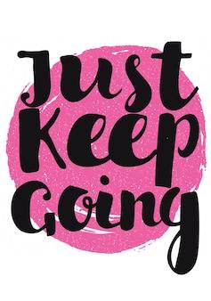 Affiche de typographie dessinée à la main. citation de motivation et illustration sur fond blanc.
