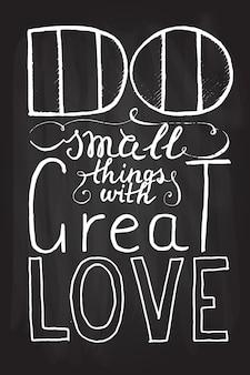 Affiche de typographie dessinée à la maincitation romantique faites de petites choses avec beaucoup d'amour sur fond texturé