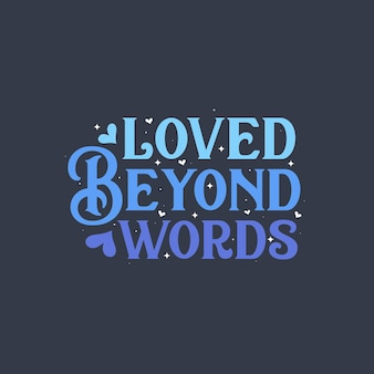 Aimé au-delà des mots - conception de cadeau de saint valentin