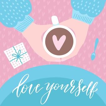 Aime toi toi-même. deux mains avec une tasse, boire du café. vue de dessus.