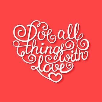 Aime toutes choses avec amour sur fond rouge