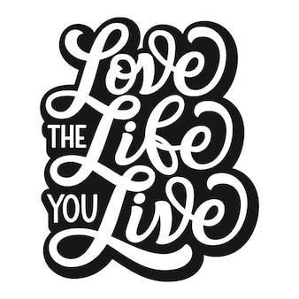 Aime la vie que tu vis