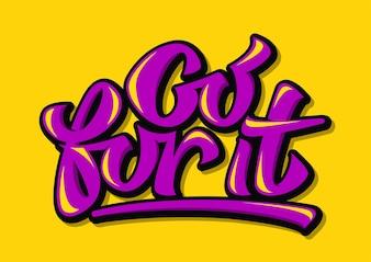 Allez-y citation inspirante de conception de typographie
