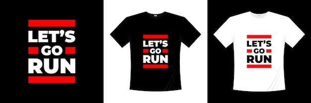 Allons courir conception de t-shirt typographie