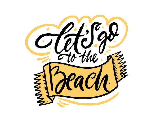 Allons à la plage. phrase de lettrage coloré dessiné à la main. illustration vectorielle isolée sur fond blanc.
