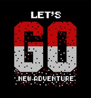 Allons-y nouvelle typographie d'aventure pour t-shirt imprimé