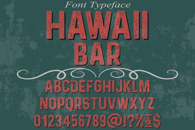 Alphabet vintage fonte typographie fonte design hawaii bar
