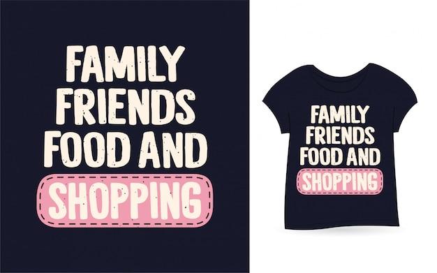 Amis de la famille t-shirt typographie nourriture et shopping