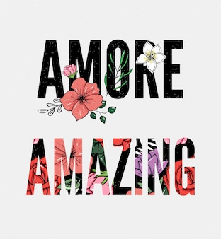 Amore and amazing slogan avec des fleurs