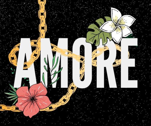 Amore slogan avec fleurs et chaîne