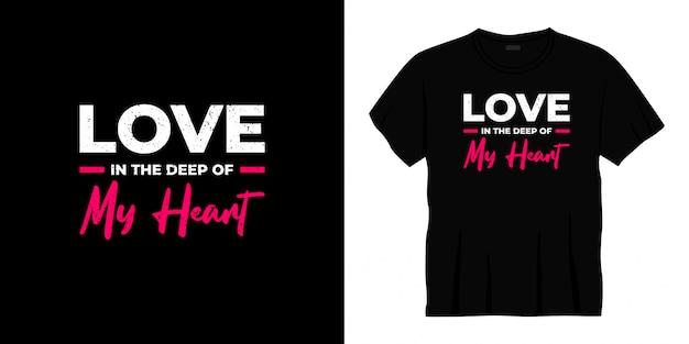 L'amour au plus profond de mon coeur conception de t-shirt typographie.