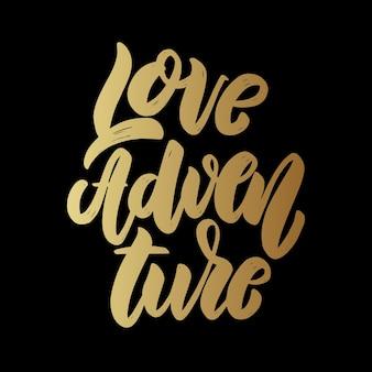 Amour aventure. phrase de lettrage pour carte de voeux, invitation, bannière, carte postale, web, modèle d'affiche.