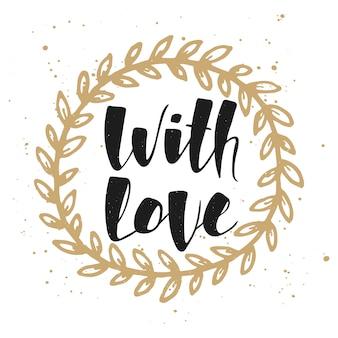 Avec amour en couronne d'or. lettrage manuscrit.