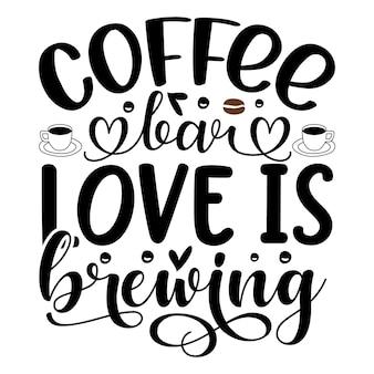 L'amour du bar à café se prépare modèle de devis de conception de vecteur premium de typographie
