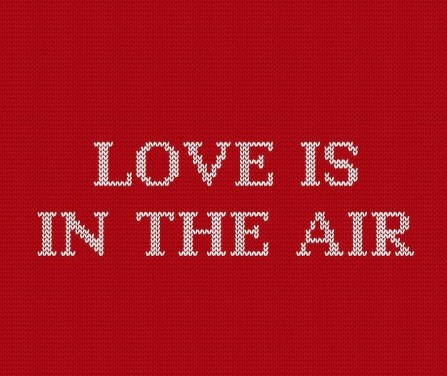 L'amour est dans l'air. phrase pour la saint-valentin.