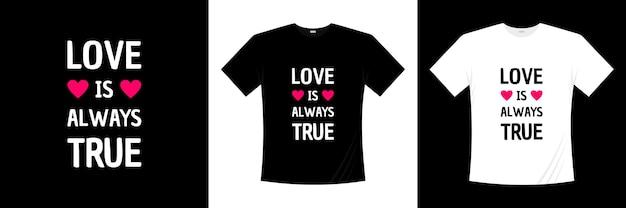 L'amour est toujours vrai design de t-shirt typographie