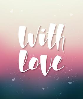 Avec amour sur fond flou