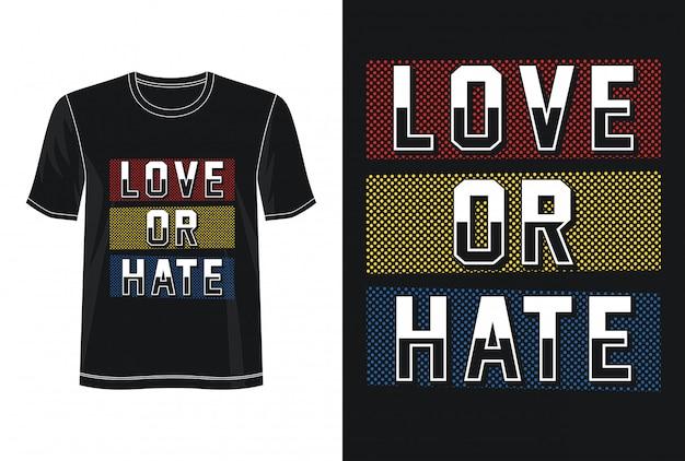 Amour ou haine typographie pour t-shirt imprimé