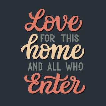 Amour pour cette maison et tous ceux qui entrent, lettrage