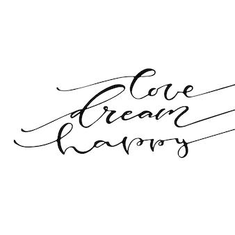 Amour rêve heureux. citation positive manuscrite