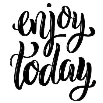 Amuse-toi aujourd'hui. citation de lettrage de motivation dessiné à la main. élément pour affiche, carte de voeux. illustration
